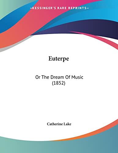 9781120618191: Euterpe: Or The Dream Of Music (1852)