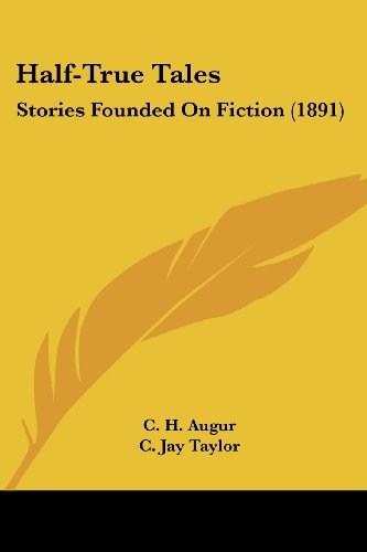9781120625526: Half-True Tales: Stories Founded On Fiction (1891)