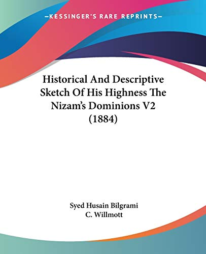9781120627278: Historical And Descriptive Sketch Of His Highness The Nizam's Dominions V2 (1884)