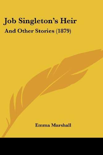 Job Singleton's Heir: And Other Stories (1879) (1120632307) by Marshall, Emma