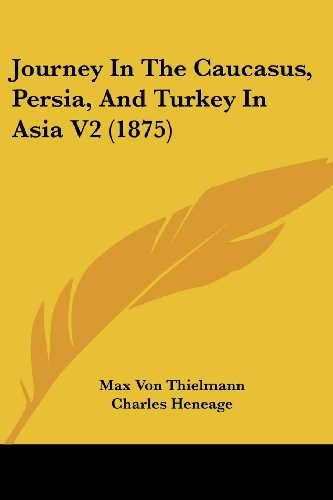 Journey In The Caucasus, Persia, And Turkey