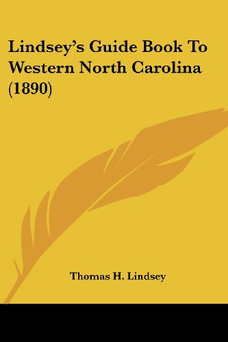 9781120637741: Lindsey's Guide Book To Western North Carolina (1890)