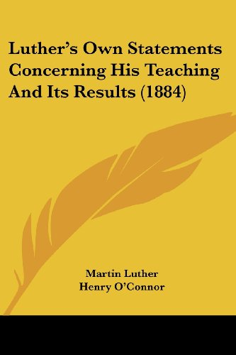 9781120639363: Luther's Own Statements Concerning His Teaching And Its Results (1884)