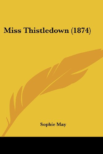 Miss Thistledown (1874) May, Sophie