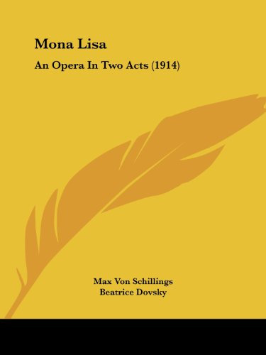 9781120648488: Mona Lisa: An Opera In Two Acts (1914)