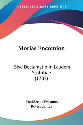 9781120649126: Morias Encomion: Sive Declamatio In Laudem Stultitiae (1702) (Latin Edition)
