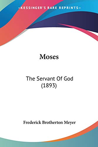 9781120649553: Moses: The Servant Of God (1893)