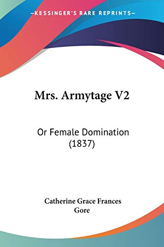 9781120650771: Mrs. Armytage V2: Or Female Domination (1837)