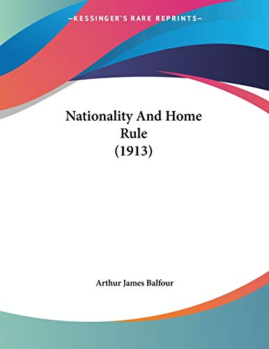 9781120651655: Nationality And Home Rule (1913)