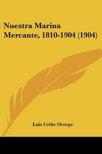 9781120659071: Nuestra Marina Mercante, 1810-1904 (1904) (Spanish Edition)