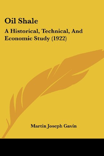 9781120660992: Oil Shale: A Historical, Technical, And Economic Study (1922)