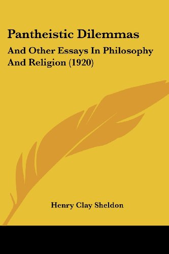 9781120670274: Pantheistic Dilemmas: And Other Essays In Philosophy And Religion (1920)