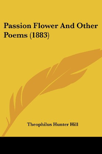 9781120671080: Passion Flower and Other Poems (1883)