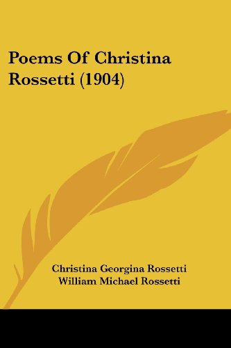 9781120677198: Poems Of Christina Rossetti (1904)