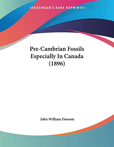 9781120680914: Pre-Cambrian Fossils Especially in Canada (1896)