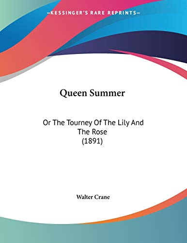Queen Summer: Or The Tourney Of The Lily And The Rose (1891) (1120685087) by Walter Crane