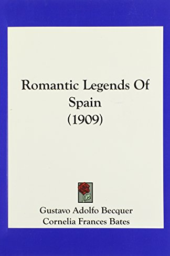 9781120695277: Romantic Legends Of Spain (1909)