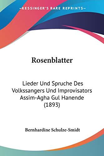 9781120695772: Rosenblatter: Lieder Und Spruche Des Volkssangers Und Improvisators Assim-Agha Gul Hanende (1893)