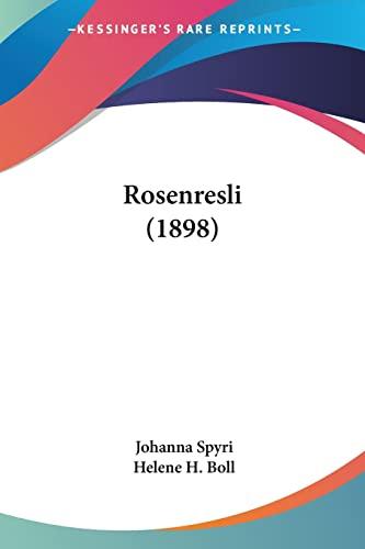 Rosenresli (1898) (German Edition) (9781120695796) by Johanna Spyri