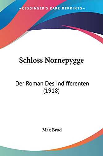 9781120700117: Schloss Nornepygge: Der Roman Des Indifferenten (1918)
