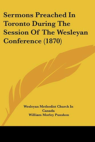 9781120704443: Sermons Preached In Toronto During The Session Of The Wesleyan Conference (1870)