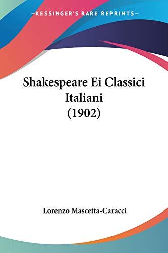 9781120705785: Shakespeare Ei Classici Italiani (1902) (Italian Edition)