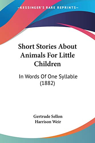 9781120706690: Short Stories About Animals For Little Children: In Words Of One Syllable (1882)