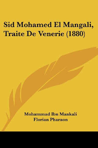 9781120707000: Sid Mohamed El Mangali, Traite De Venerie (1880) (French Edition)