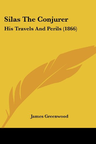9781120707222: Silas the Conjurer: His Travels and Perils (1866)