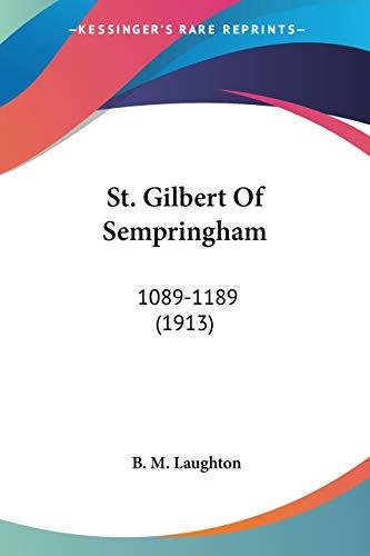 9781120713742: St. Gilbert Of Sempringham: 1089-1189 (1913)