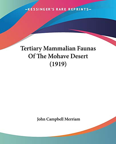 9781120720672: Tertiary Mammalian Faunas Of The Mohave Desert (1919)
