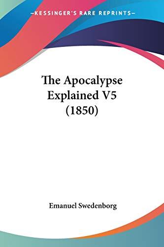 9781120725059: The Apocalypse Explained V5 (1850)