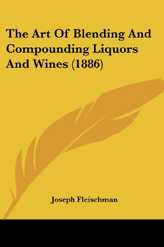 9781120726032: The Art Of Blending And Compounding Liquors And Wines (1886)