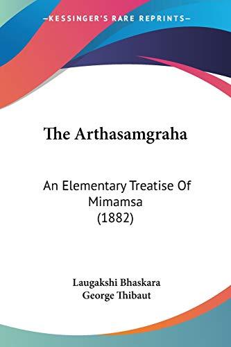 9781120726339: The Arthasamgraha: An Elementary Treatise Of Mimamsa (1882)