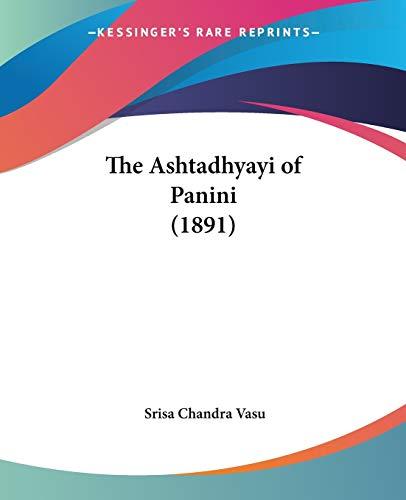 9781120726629: The Ashtadhyayi of Panini (1891)