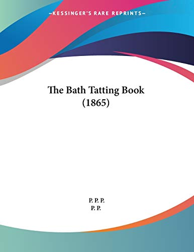 9781120727695: The Bath Tatting Book (1865)