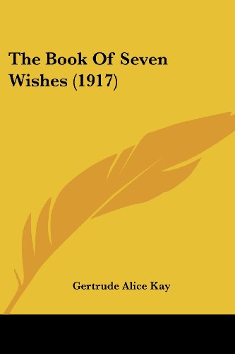 9781120730367: The Book Of Seven Wishes (1917)