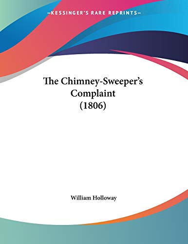 9781120736154: The Chimney-Sweeper's Complaint (1806)