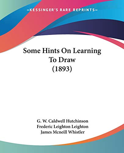 9781120751492: Some Hints On Learning To Draw (1893)