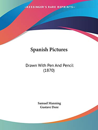 9781120751904: Spanish Pictures: Drawn With Pen And Pencil (1870)