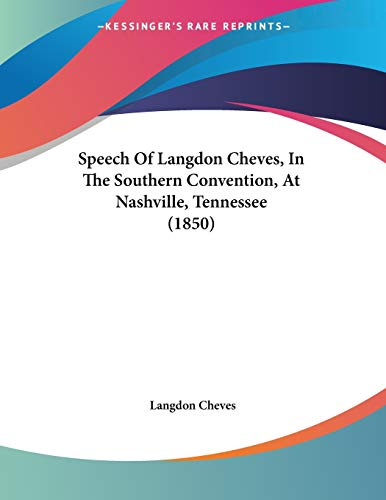 9781120752727: Speech Of Langdon Cheves, In The Southern Convention, At Nashville, Tennessee (1850)