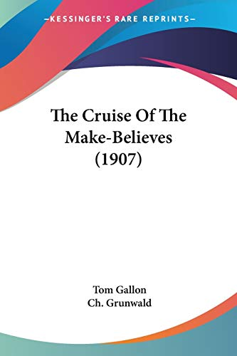 9781120755087: The Cruise Of The Make-Believes (1907)