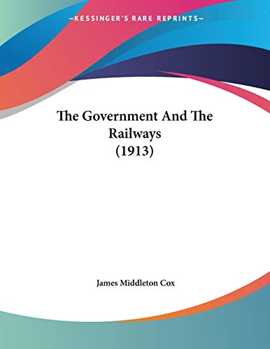 9781120760548: The Government And The Railways (1913)