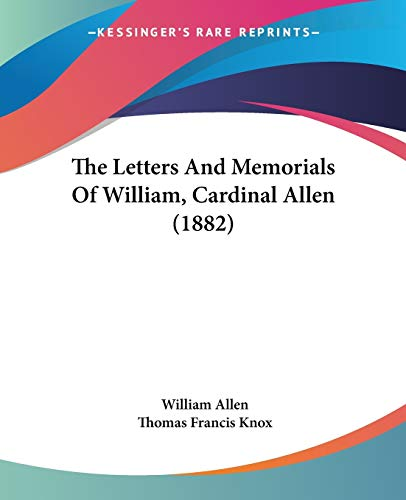 9781120765925: The Letters And Memorials Of William, Cardinal Allen (1882)