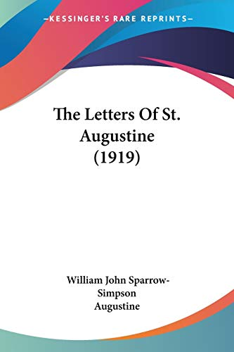 The Letters Of St. Augustine (1919) (1120765978) by William John Sparrow-Simpson; Augustine