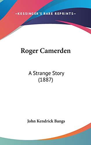 9781120769787: Roger Camerden: A Strange Story (1887)