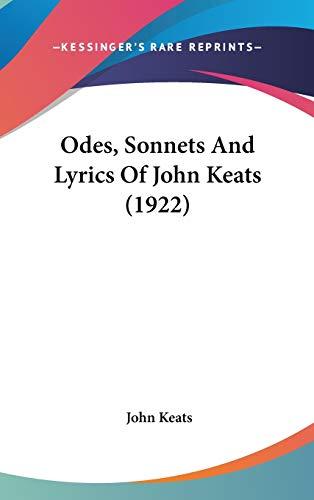 9781120770837: Odes, Sonnets And Lyrics Of John Keats (1922)