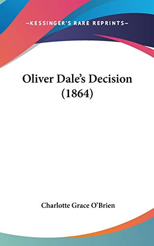 9781120771452: Oliver Dale's Decision (1864)
