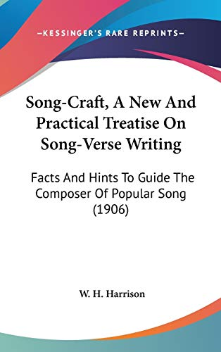 9781120774637: Song-Craft, A New And Practical Treatise On Song-Verse Writing: Facts And Hints To Guide The Composer Of Popular Song (1906)