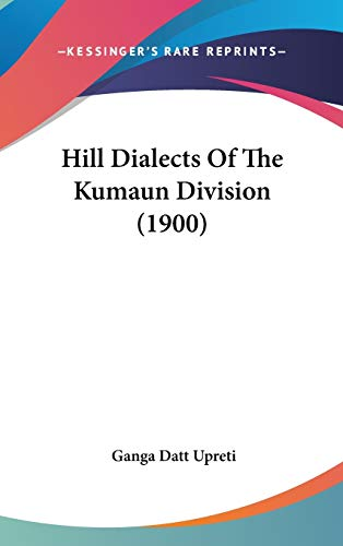 9781120774811: Hill Dialects Of The Kumaun Division (1900)